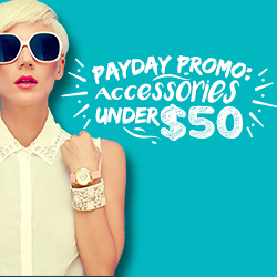 Payday Promo Accessories Under $50