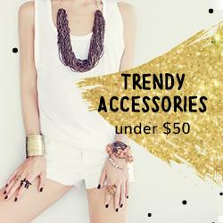 Trendy Accessories Under $50