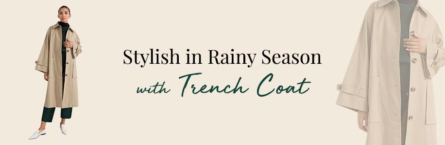 Stylish in Rainy Season with Trench Coat
