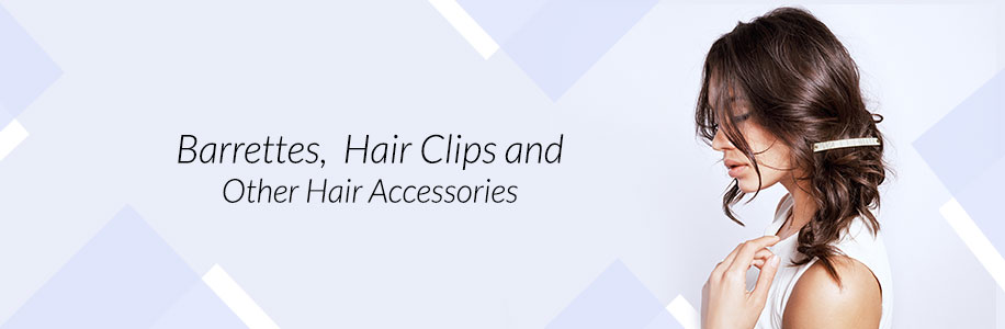 Barrettes, Hair Clips and Other Hair Accessories