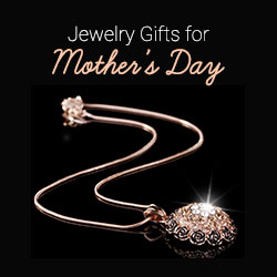 Jewelry Gifts for Mother's Day