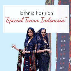 "Ethnic Fashion ""Special Tenun Indonesia"""